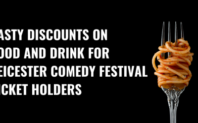Enjoy great discounts on food and drink in the city during Leicester Comedy Festival